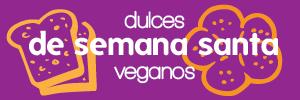Dulces veganos de Semana Santa y Pascua