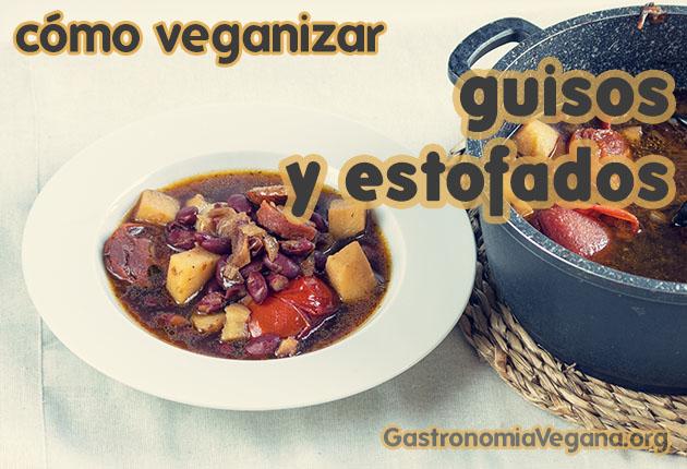 Cómo veganizar guisos y estofados: trucos e ideas para hacerlos 100% vegetales