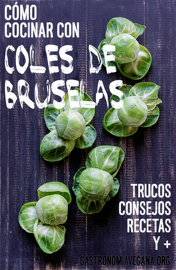 C mo cocinar coles de bruselas gastronom a vegana - Como cocinar coles de bruselas ...