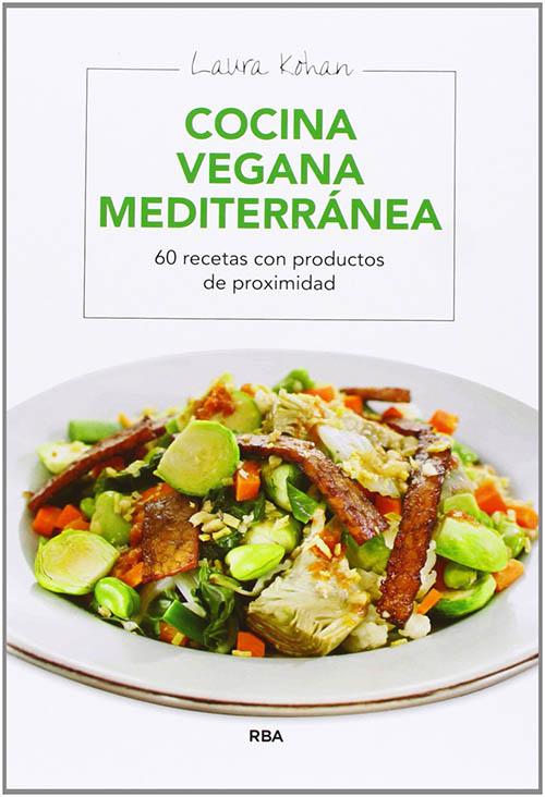 Libros de cocina vegana en castellano: Cocina Vegana Mediterránea (ILUSTRADOS INTEGRAL)