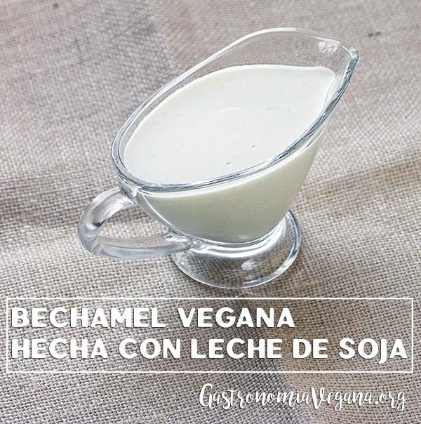 Salsa bechamel vegana hecha con bebida de soja - GastronomiaVegana.org