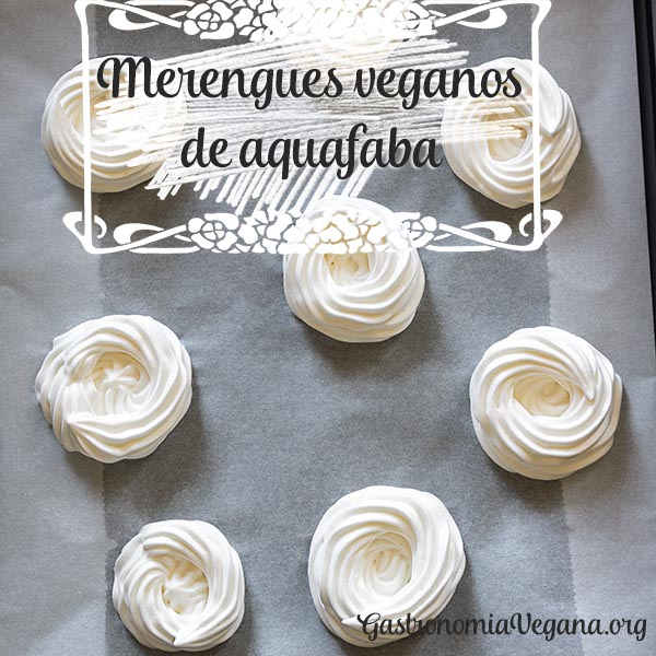Merengues veganos de aquafaba - GastronomiaVegana.org