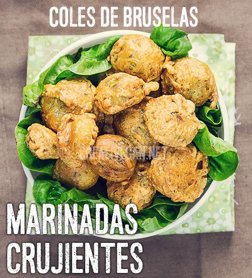 Coles de bruselas marinadas y con rebozado crujiente - Cómo cocinar con coles de bruselas