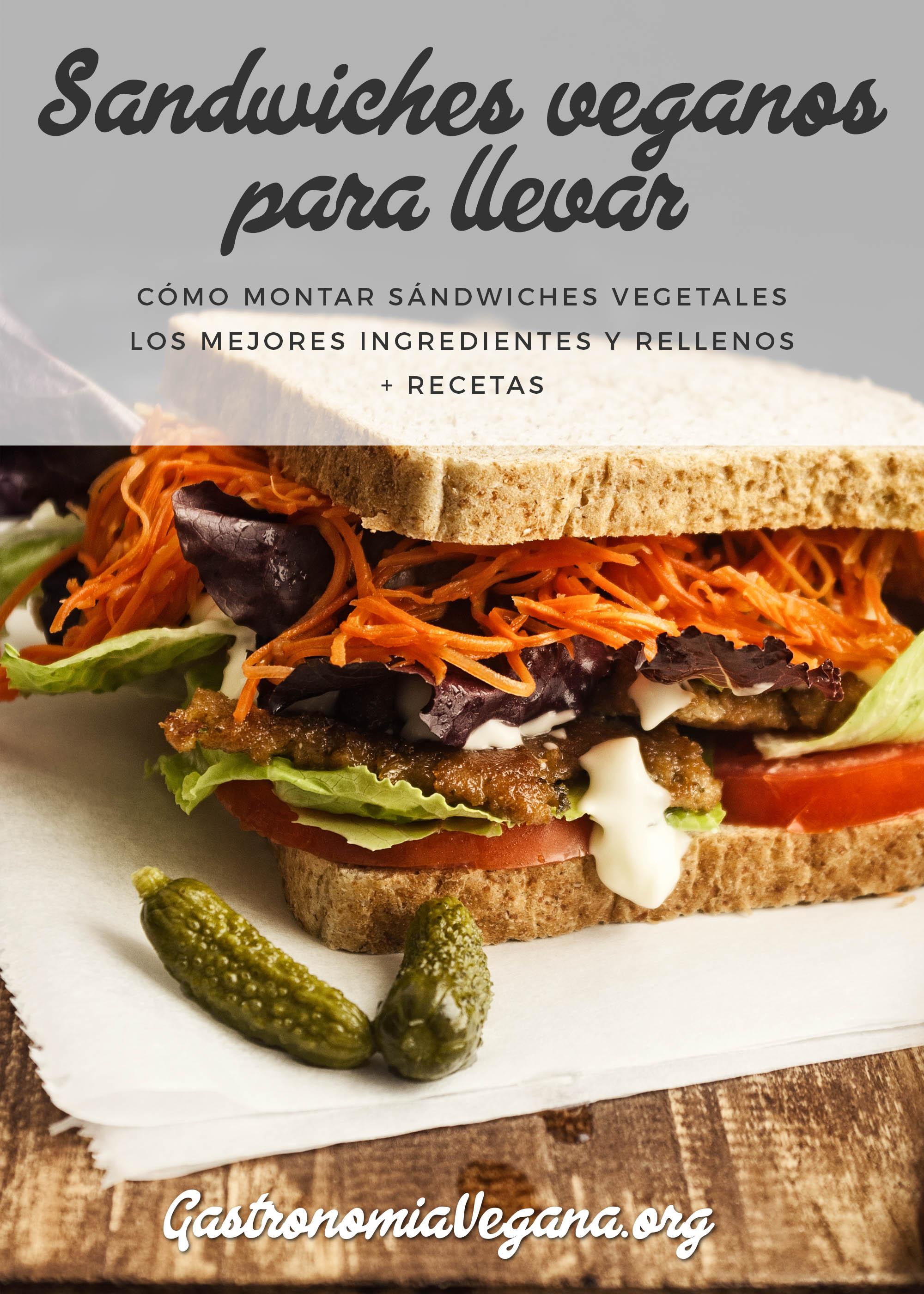 Sándwiches veganos para llevar: ingredientes y recetas - Gastronomía vegana