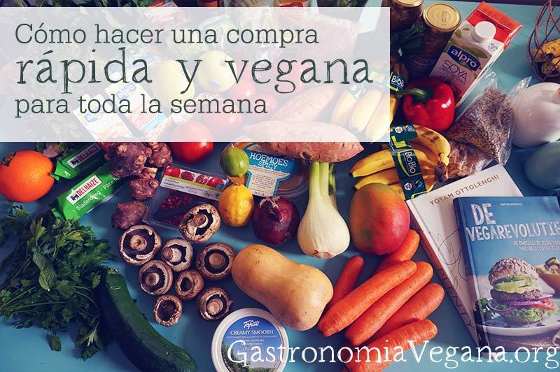 Cómo hacer una compra rápida y vegana para toda la semana